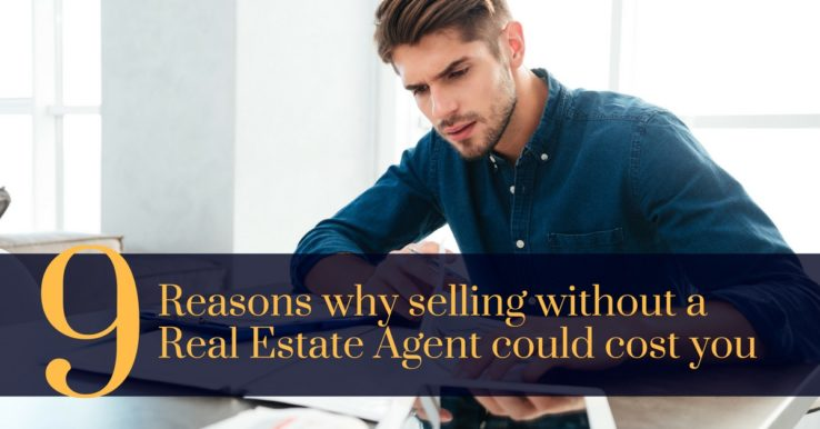 9 Reasons why selling without an agent will cost you
